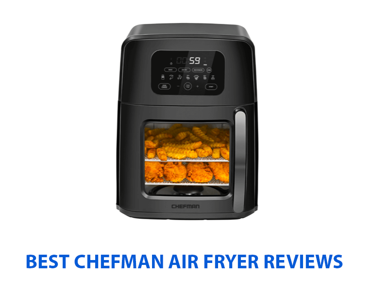 ​​best chefman air fryer reviews