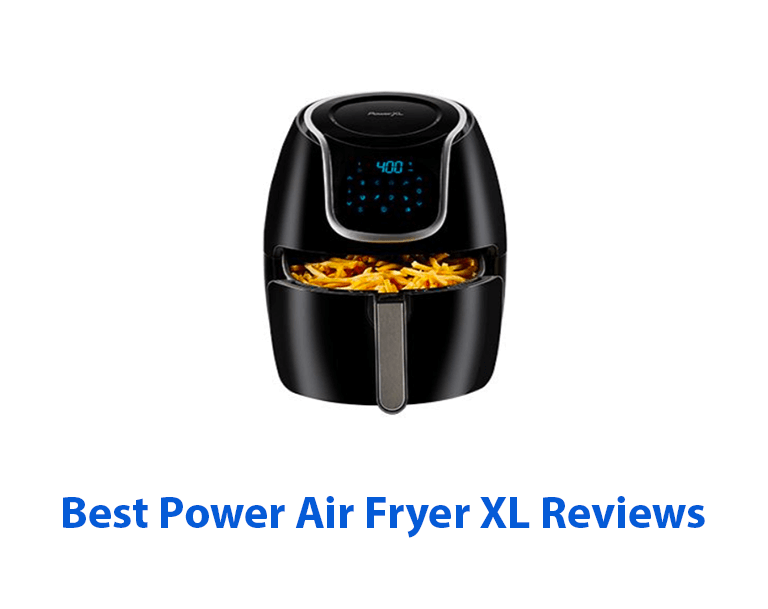 Best Power Air Fryer XL Reviews