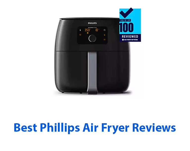 best phillips air fryer reviews